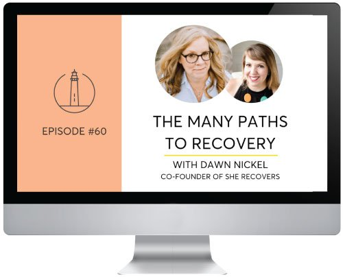 Dawn Nickel of She Recovers on The Many Paths To Recovery